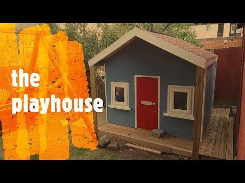 Playhouse Build – Start to Finish. Garden Project.