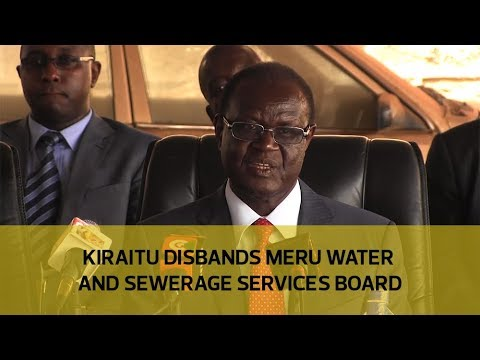 Kiraitu disbands Meru water and sewerages services board