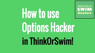 ThinkOrSwim Tutorial - Options Hacker