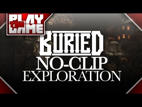 BURIED | 'No-Clip' Fly Around! (Map Exploration)