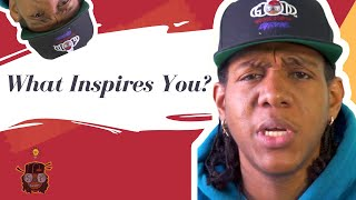 What Inspires You | Lord Phly