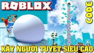 Roblox | LẦN ĐẦU KIA LÀM NGƯỜI TUYẾT SIÊU CAO  - Snowman Simulator (Code) | KiA Phạm