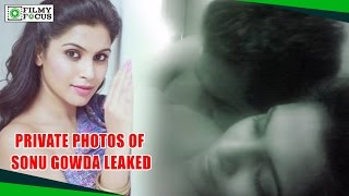 Private Photos Of Sonu Gowda Leaked ||  Filmyfocus.com