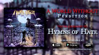 Video A World Without - Hymns of Hate download MP3, 3GP, MP4, WEBM, AVI, FLV Agustus 2018