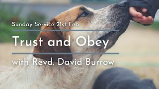 'Trust and Obey' Sunday Service 21.02.21 with Revd. David Burrow (Part 2 of 3)