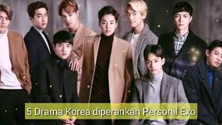 Video 5 Drama Korea (Drakor) diperankan Personil Exo download MP3, 3GP, MP4, WEBM, AVI, FLV September 2019