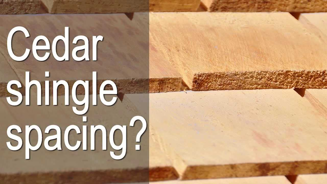 Cedar Shingle Spacing Gapping Youtube