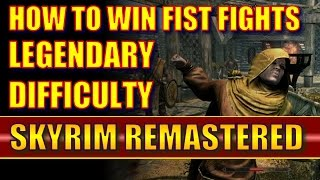 Skyrim Remastered - How to Win Fist Fights on LEGENDARY DIFFICULTY (Special Edition)