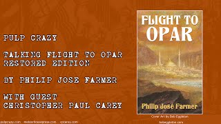 Talking Flight to Opar Restored Edition by Philip José Farmer with Christopher Paul Carey