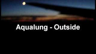 Watch Aqualung Outside video