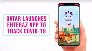 Qatar to launch EHTERAZ app to help limit spread of COVID-19