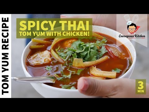 Spicy Tom Yum with Chicken Recipe | Thai Recipes | Courageous Kitchen