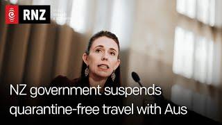 Prime Minister Jacinda Ardern announces Trans-Tasman bubble suspension