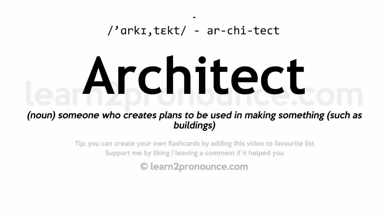 Pronunciation of Architect  Definition of Architect