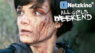 All Girls Weekend (Action, Horror, ganzer Actionfilm Deutsch, ganze Horrorfilme auf Deutsch) *HD*