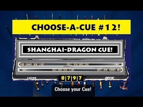 """CHOOSE-A-CUE #12! """"SHANGHAI DRAGON CUE""""! 8 BALL POOL :)"""