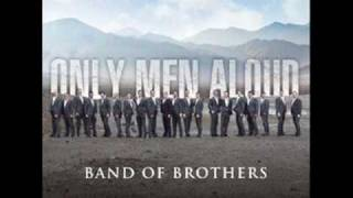 Only men aloud - Mae hen wlad fy nhadau (Land of my father) (New album: Band of brothers - 2009)
