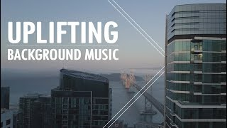 Uplifting and Inspiring Background Music For Videos & Presentations