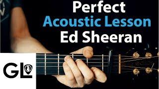 Perfect - Ed Sheeran: Acoustic Guitar Lesson
