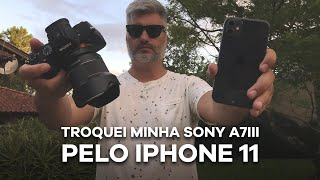 TROQUEI SONY A7III PELO IPHONE 11 NA GUARDA DO EMBAÚ SC