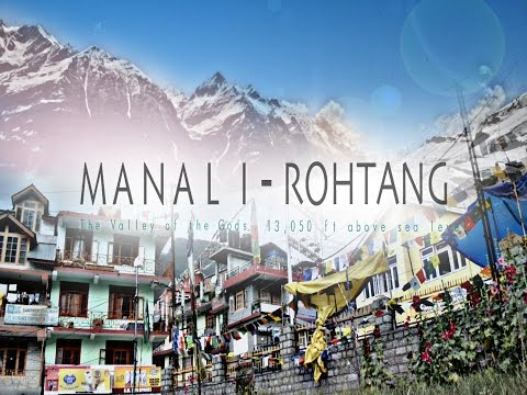 MANALI-ROHTANG Travel Documentary