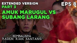 Subang Larang VS Amuk Marugul! Penyamaran Subang Larang - Kembalinya Raden Kian Santang Eps 8 PART 3