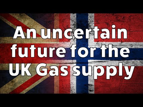An uncertain future for the UK Gas supply