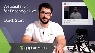 Webcaster X1 for Facebook Quickstart - Stream Live to your Facebook Timeline, Event, Group, or Page!