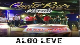 Algo Leve| Omar Ruiz Ft Banda La Alterada| En Vivo