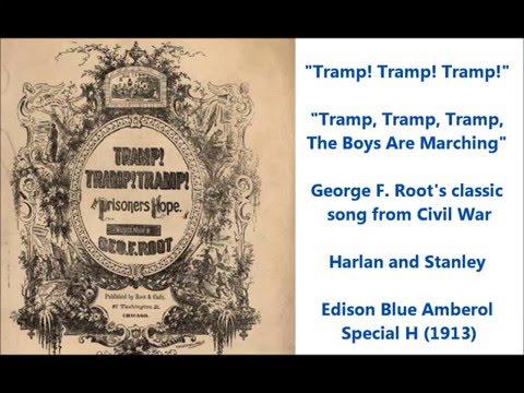 """Tramp! Tramp! Tramp!"" George F. Root classic Civil War song on 1907 cylinder Harlan & Stanley"