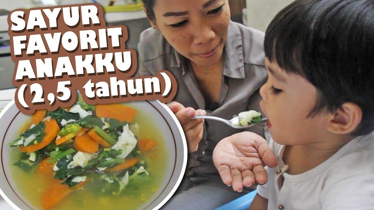 Resep Sayur Hijau Anak Ku Umur 2 5tahun Sukaaa Banget Youtube