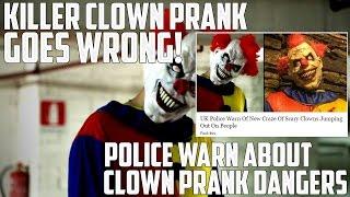 killer clown prank goes wrong uk police warn about clown pranks