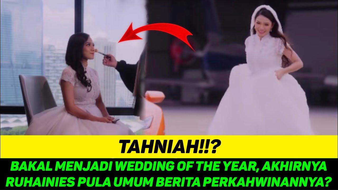 Download BAKAL MENJADI WEDDING OF THE YEAR, AKHIRNYA RUHAINIES PULA UMUM BERITA PERKAHWINANNYA?
