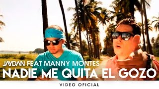 "Jaydan ""El Que No Se Quita"" ft. Manny Montes - Nadie Me Quita El Gozo (Official Video HD)"