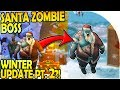 WINTER UPDATE PT 2 = SANTA BOSS ZOMBIE Inbound in Last Day on Earth Survival Update 1.11