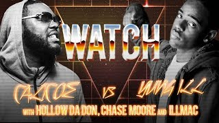 WATCH: CALICOE vs YUNG ILL with HOLLOW DA DON, ILLMAC and CHASE MOORE