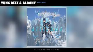 YUNG BEEF & ALBANY - ARTICUNO (AUDIO)