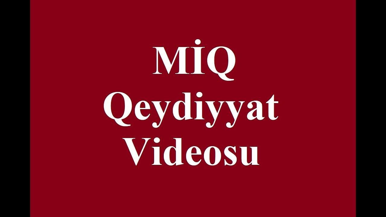 Miq Qeydiyyatdan Kecmə Qaydalari Youtube