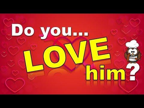 ✔ Do You Love Him? - Love Test