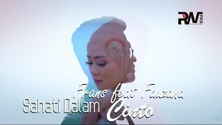 Download LAGU MINANG TERBARU - FRANS FEAT FAUZANA - SAHATI DALAM CINTO (Official Music Video)
