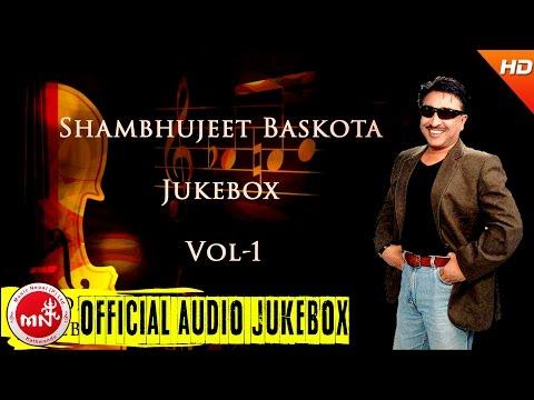 Sambhujeet Baskota | Best Nepali Songs Collection | Audio Jukebox Vol - 1