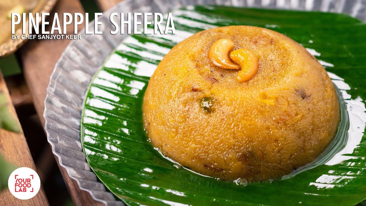 Pineapple Sheera Recipe | पाइनएप्प्ल शीरा रेसिपी | Chef Sanjyot Keer