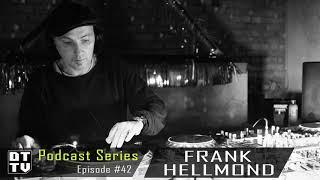 Frank Hellmond - Dub Techno TV Podcast Series #42