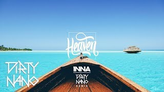 INNA - Heaven (Dirty Nano Remix)