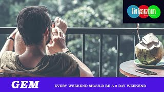 GEM: Every Weekend Should Be A 3-Day Weekend (TMBS 109)