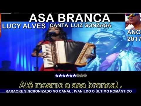 Asa Branca -  Lucy Alves canta Luiz Gonzaga  - karaoke