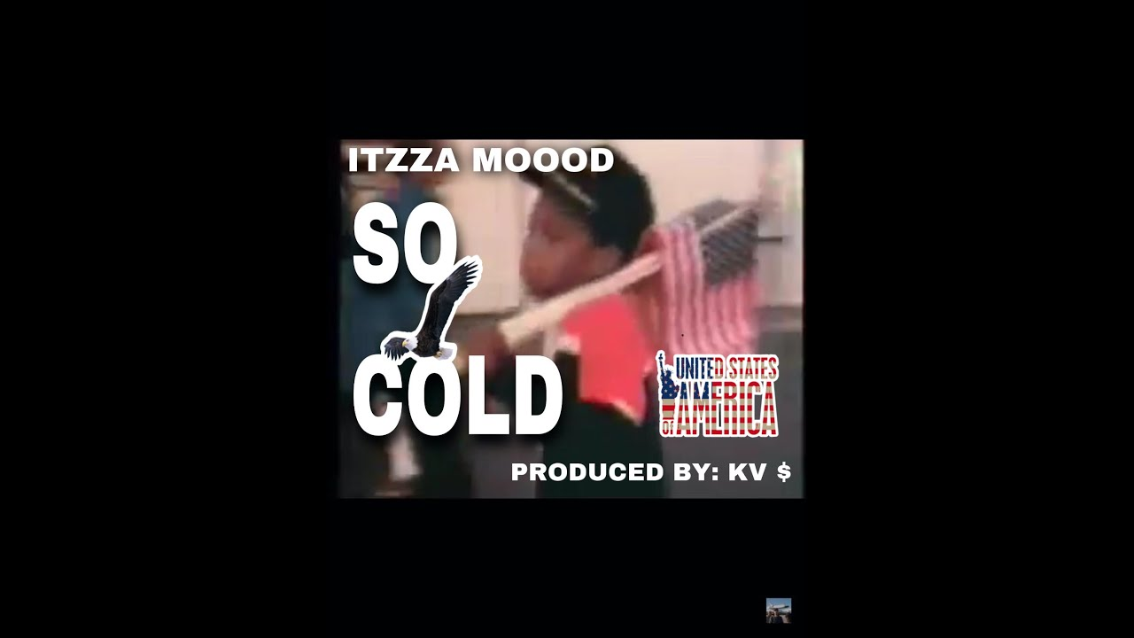 Itzza Moood -SO Cold -Produced By KV $