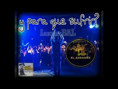 Y para que sufrir - Lucas BAL y el ARRANKE #yparaquesufrir #elArranke cover #rodrigoTapari