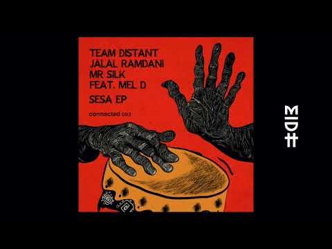 Download Team Distant, Jalal Ramdani, Mr Silk feat. Mel D - Sesa (MIDH Premiere)