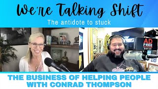 Ep. 108: The Business of Helping People with Conrad Thompson